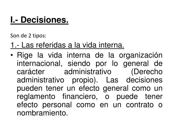 I.- Decisiones.