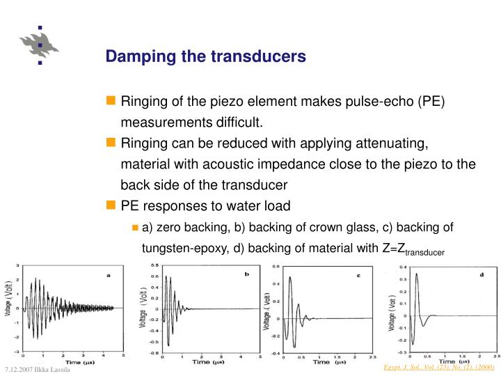 Damping the transducers