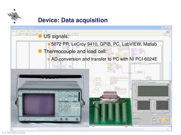 Device: Data acquisition