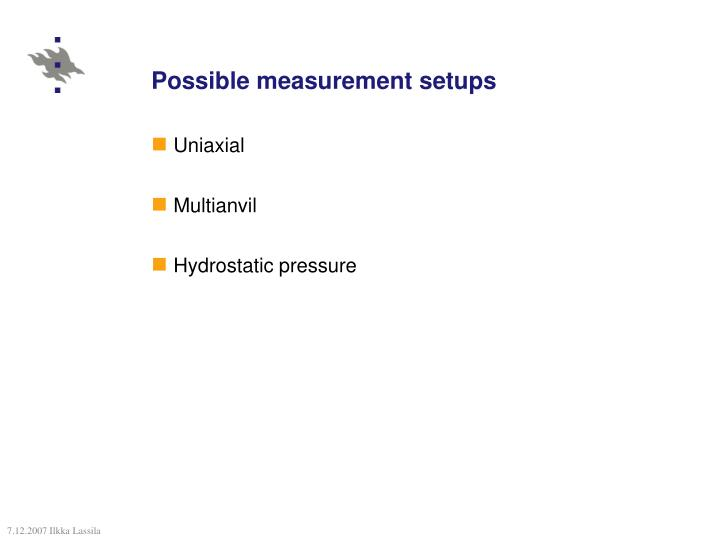 Possible measurement setups