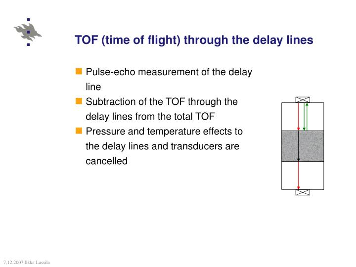 TOF (time of flight) through the delay lines