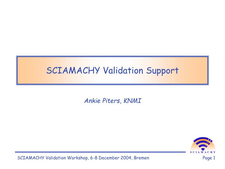 sciamachy validation support