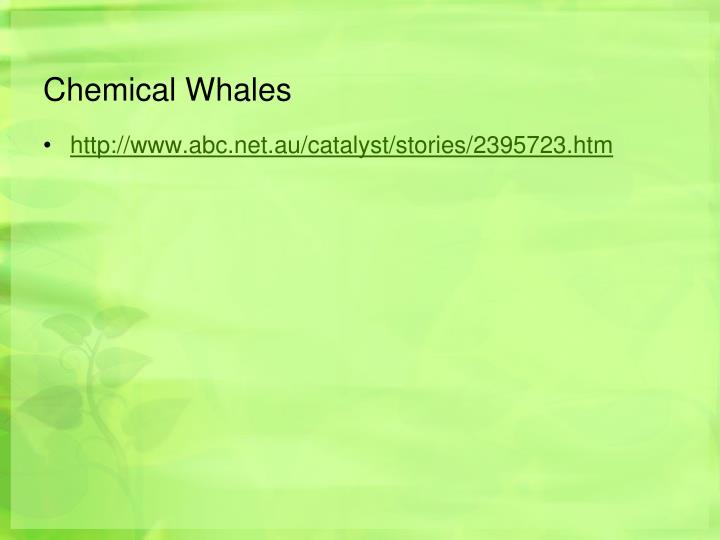 Chemical Whales