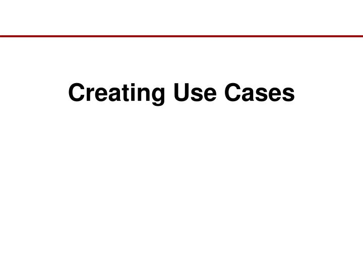 Creating Use Cases