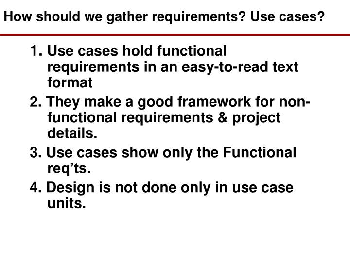 How should we gather requirements? Use cases?
