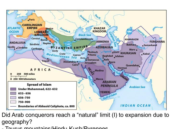 """Did Arab conquerors reach a """"natural"""" limit (I) to expansion due to geography?"""