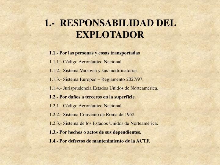 1.-  RESPONSABILIDAD DEL EXPLOTADOR