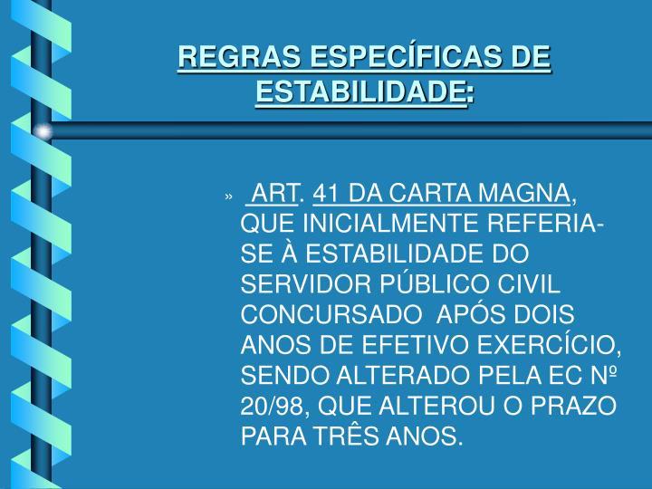 REGRAS ESPECÍFICAS DE ESTABILIDADE