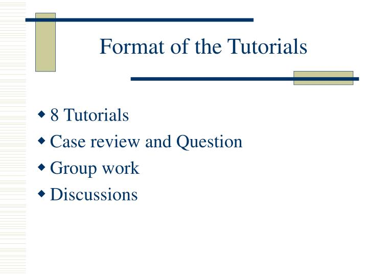Format of the Tutorials