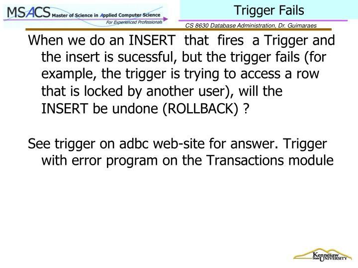 Trigger Fails