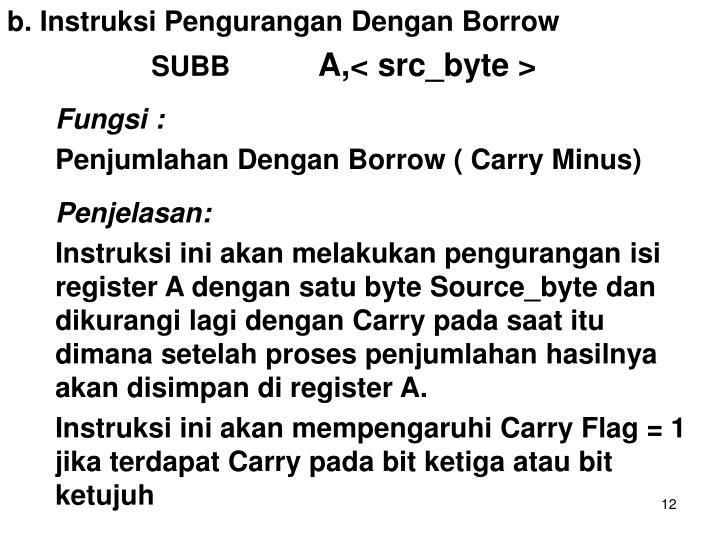 b. Instruksi Pengurangan Dengan Borrow
