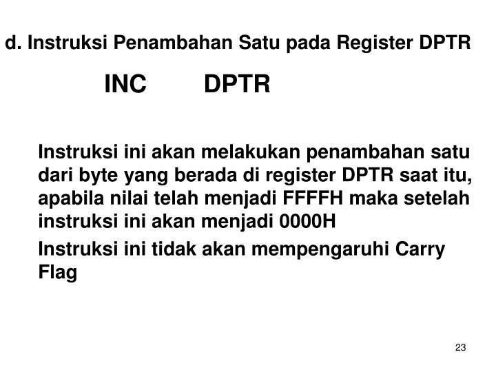 d. Instruksi Penambahan Satu pada Register DPTR