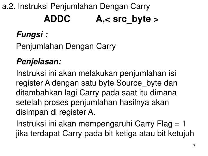 a.2. Instruksi Penjumlahan Dengan Carry