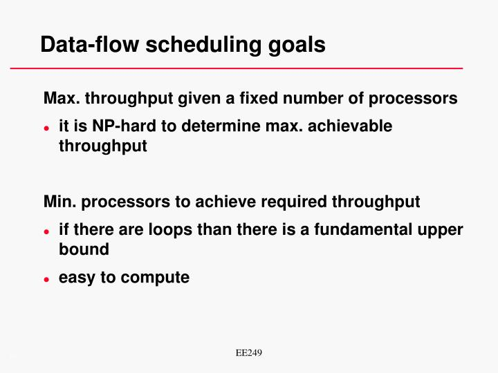 Data-flow scheduling goals