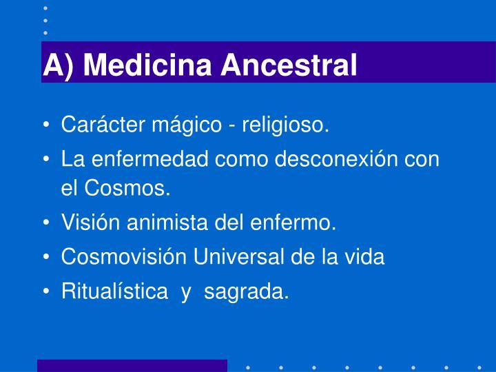A) Medicina Ancestral