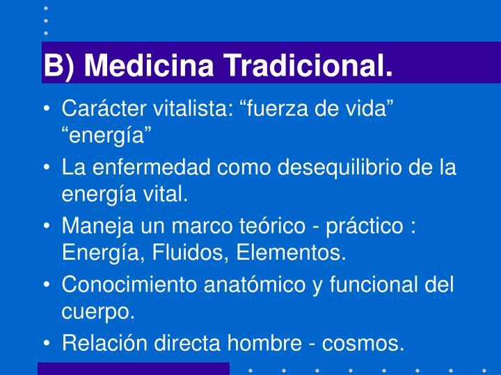 B) Medicina Tradicional.
