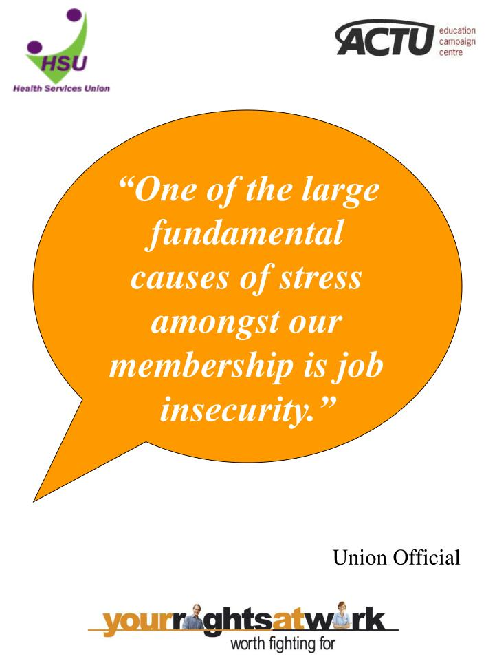 """One of the large fundamental causes of stress amongst our membership is job insecurity."""
