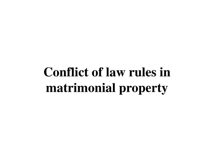 Conflict of law rules in matrimonial property