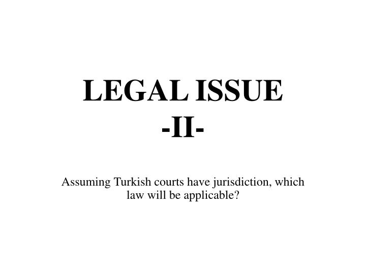 LEGAL ISSUE