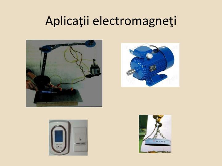 Aplicaţii electromagneţi