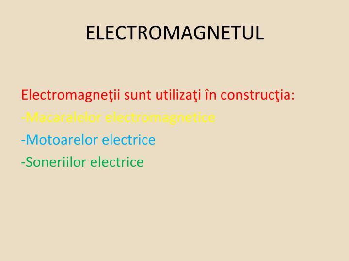 ELECTROMAGNETUL