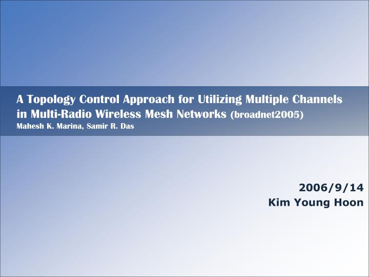 A Topology Control Approach for Utilizing Multiple Channels