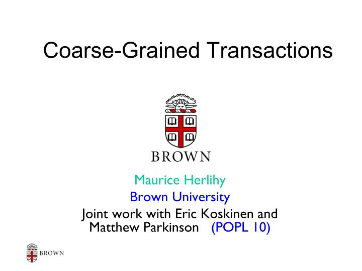 Coarse grained transactions