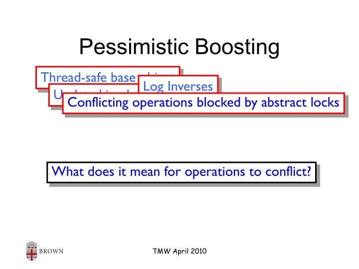 Pessimistic Boosting