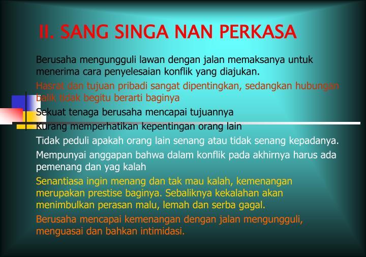 II. SANG SINGA NAN PERKASA