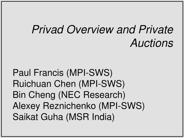 Privad Overview and Private Auctions