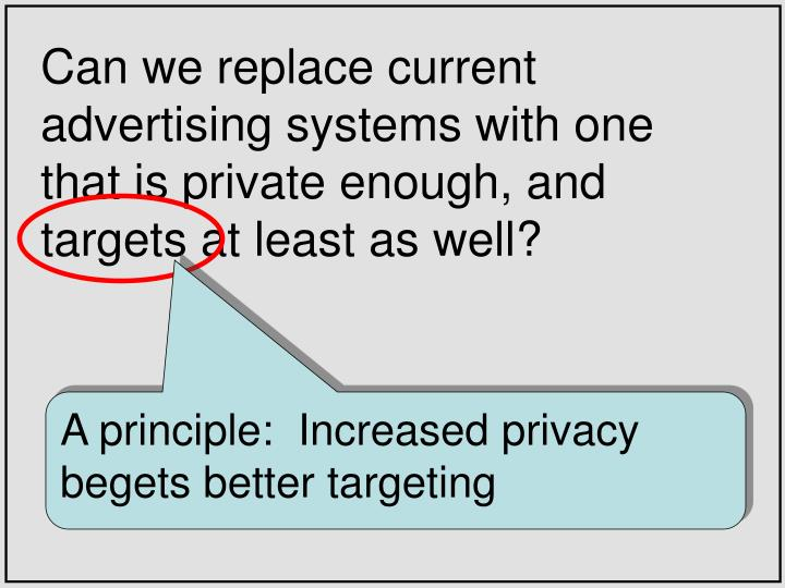 Can we replace current advertising systems with one that is private enough, and targets at least as well?