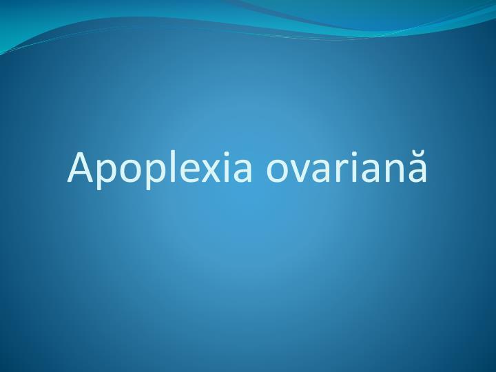 Apoplexia ovariană