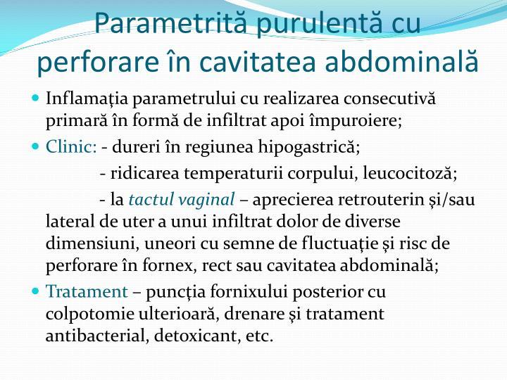 Parametrită purulentă cu perforare în cavitatea abdominală