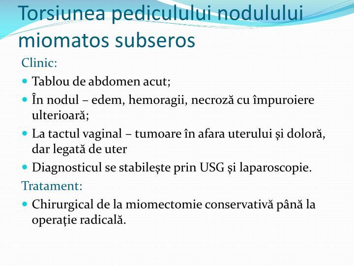 Torsiunea pediculului nodulului miomatos subseros