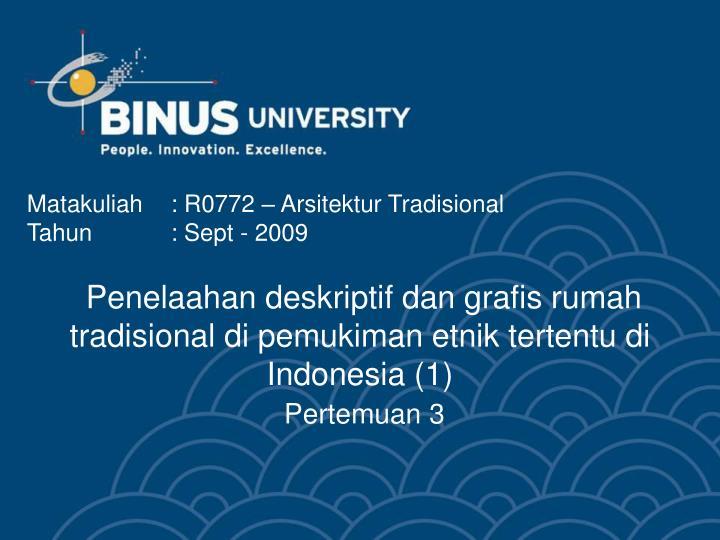 Penelaahan deskriptif dan grafis rumah tradisional di pemukiman etnik tertentu di Indonesia (1)