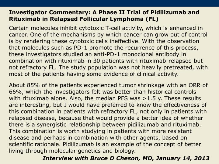 Investigator Commentary: A Phase II Trial of Pidilizumab and Rituximab in Relapsed Follicular Lymphoma (FL