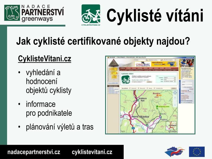 Jak cyklisté certifikované objekty najdou?