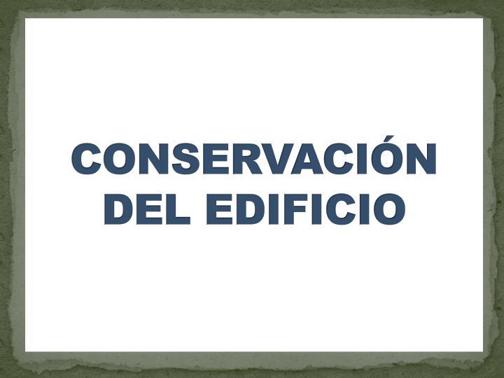 CONSERVACIN DEL EDIFICIO