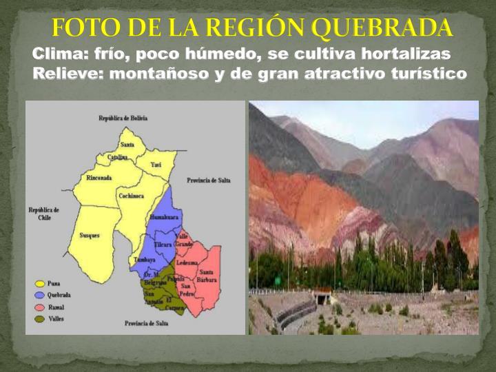 FOTO DE LA REGIN QUEBRADA