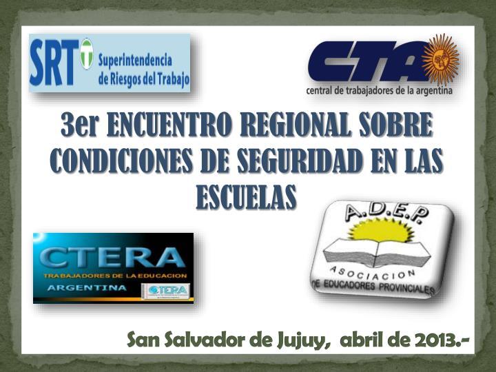3er ENCUENTRO REGIONAL SOBRE CONDICIONES DE SEGURIDAD EN LAS ESCUELAS