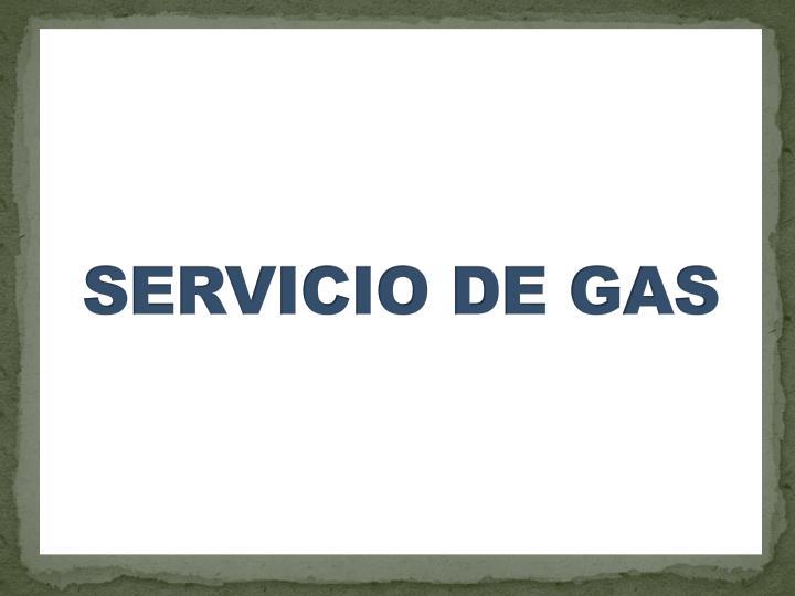 SERVICIO DE GAS