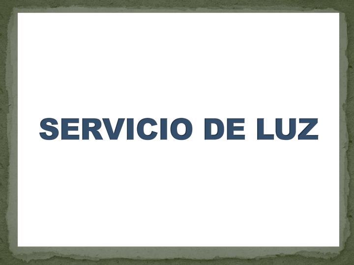 SERVICIO DE LUZ