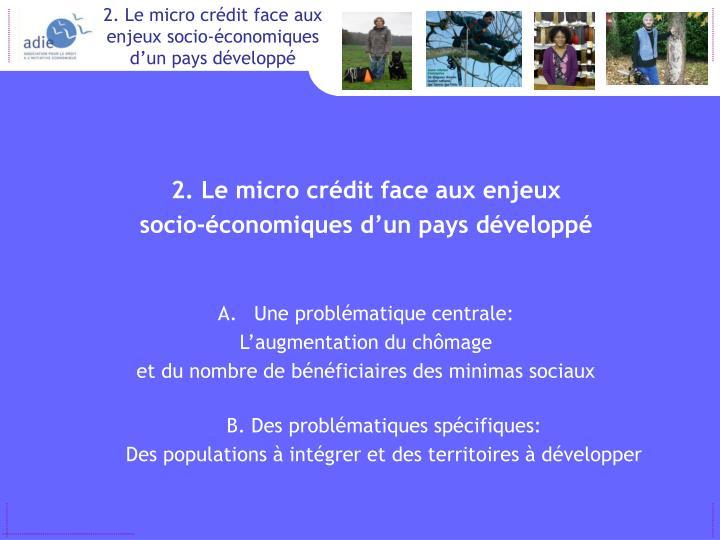 2. Le micro crédit face aux enjeux