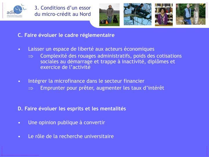 C. Faire évoluer le cadre réglementaire