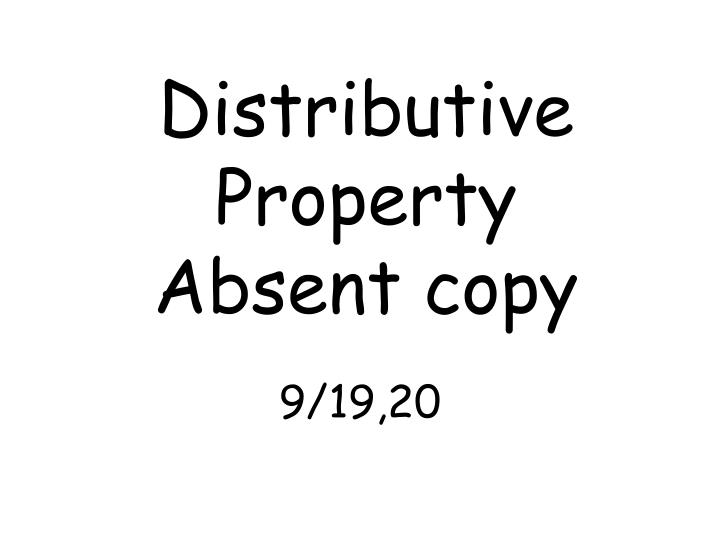Distributive property absent copy