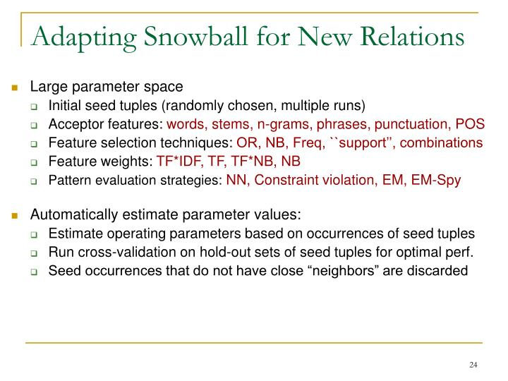 Adapting Snowball for New Relations