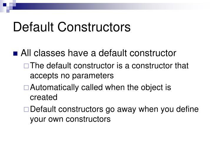 Default Constructors