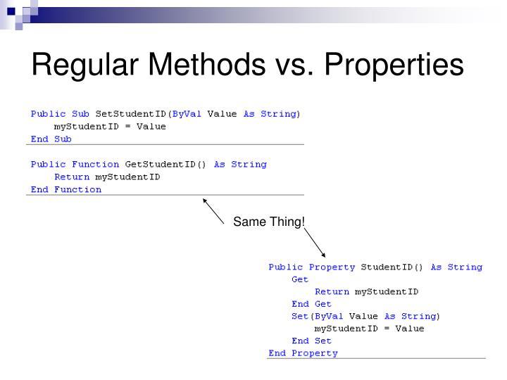 Regular Methods vs. Properties