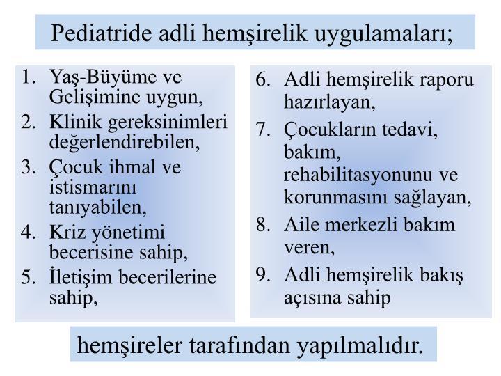 Pediatride adli hemşirelik uygulamaları;