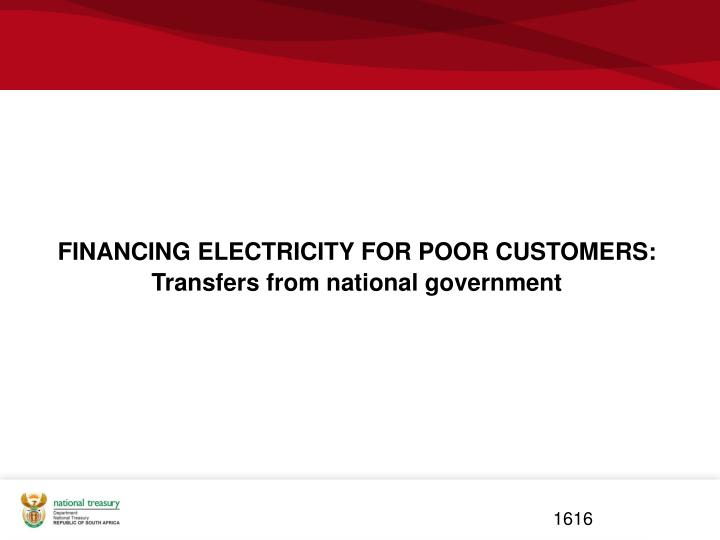 FINANCING ELECTRICITY FOR POOR CUSTOMERS: